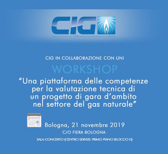 Workshop UNI-CIG – Una piattaforma delle competenze per la valutazione tecnica di un progetto di gara d'ambito nel settore del gas naturale