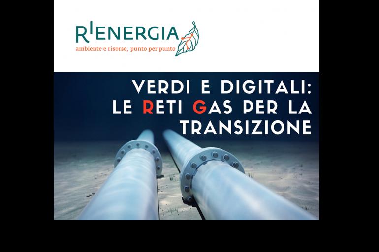 Verdi e digitali: le reti gas per la transizione | Approfondimenti Rienergia